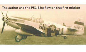 The author and the P51-B he flew on the first mission